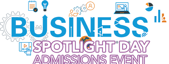 Business Spotlight Day | Admissions Event