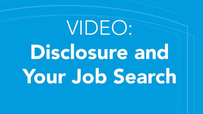 Video: Disclosure and Your Job Search