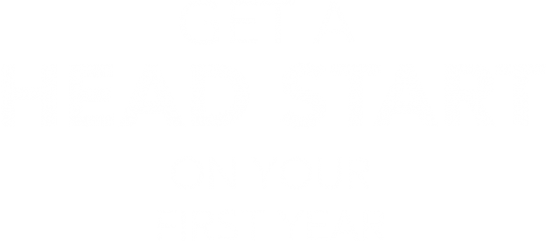 Get a Head Start on your first year