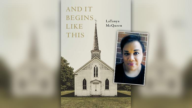 2019 Common Read - And it Begins Like This - by LaTanya McQueen