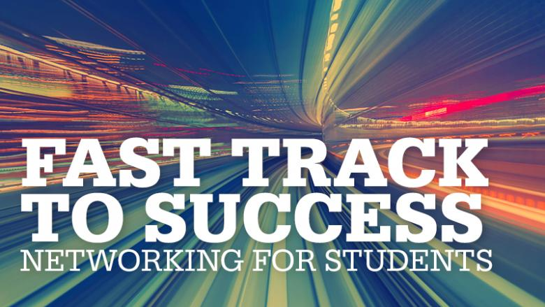 Fast Track to Success: Networking for Students