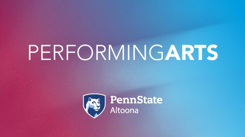 Performing Arts at Penn State Altoona