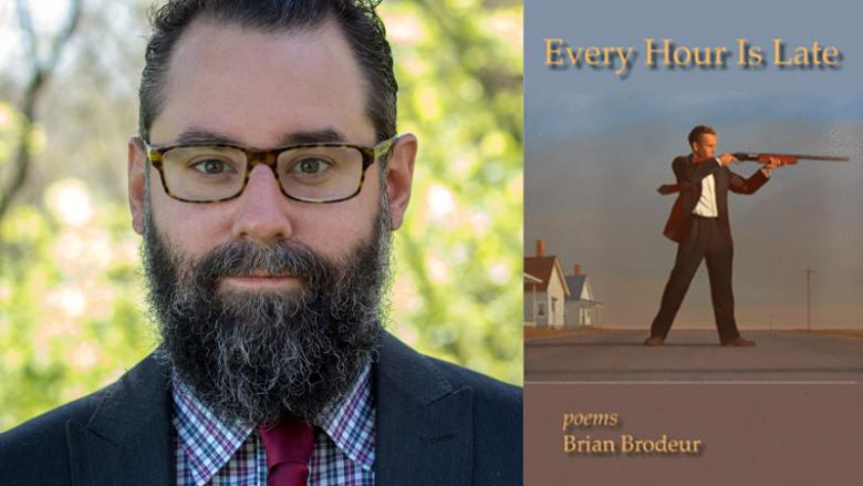 Brian Brodeur and the cover of his book Every Hour Is Late
