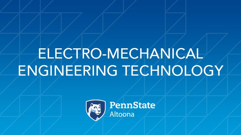 Electro-Mechanical Engineering Technology Degree at Penn State Altoona
