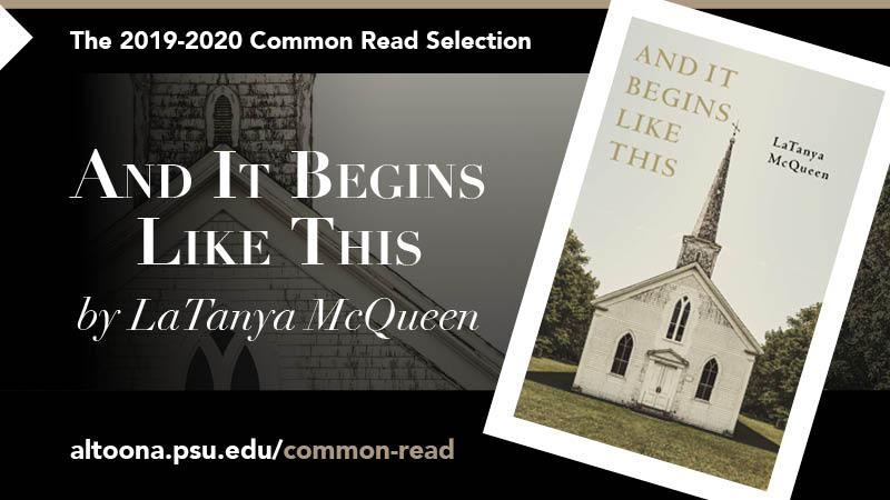 The 2019-2020 Common Read Selection: And It Begins Like This by LaTanya McQueen